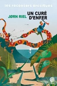 Jorn Riel - Les racontars arctiques  : Un curé d'enfer - Et autres racontars.