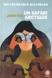 Jorn Riel - Les racontars arctiques  : Un safari arctique - Et autres racontars.
