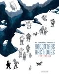 Jorn Riel et Gwen de Bonneval - Racontars arctiques - L'intégrale.