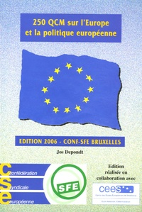 Jos Depondt - 250 QCM sur l'Europe et la politique européenne - Edition 2006.