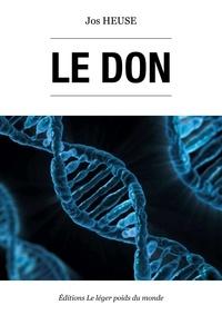 Jos Heuse - Le don - Un thriller fantastique et noir.