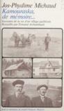 Jos-Phydine Michaud - Kamouraska, de mémoire - Souvenirs de la vie d'un village québécois.