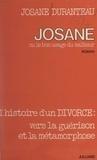 Josane Duranteau et Gaston Ferdière - Josane - Ou Le bon usage du malheur.