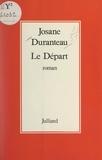 Josane Duranteau - Le départ.