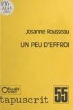 Josanne Rousseau - Un peu d'effroi.