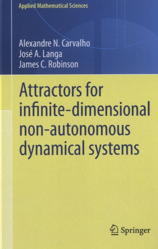 José A Langa - Attractors for Infinite-Dimensional Non-Autonomous Dynamical Systemes.