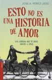 Jose-A Pérez Ledo - Esto no es una historia de amor.