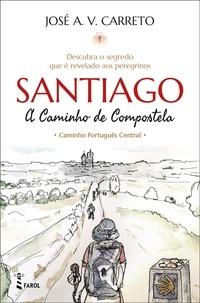 José A. V. Carreto - Santiago - A Caminho de Compostela.