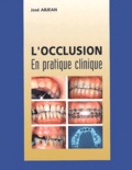 José Abjean - L'occlusion en pratique clinique.