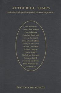 José Acquelin et Geneviève Amyot - Autour du temps - Anthologie des poètes québécois contemporains.