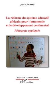 José Afanou - La réforme du système éducatif africain pour l'autonomie et le développement continental - Pédagogie appliqué.