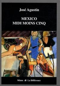 José Agustin - Mexico midi moins cinq.