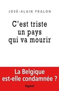 José-Alain Fralon - La Belgique est morte, vive la Belgique !.