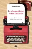 José-Alain Fralon - Le journalisme avant internet - Au temps fou des grands reporters.