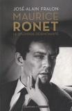 José-Alain Fralon - Maurice Ronet, le splendide désenchanté.