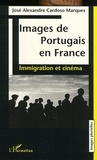 José-Alexandre Cardoso Marques - Images de Portugais en France - Immigration et cinéma.