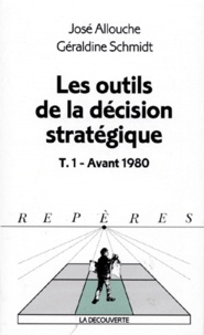 José Allouche et Géraldine Schmidt - Les outils de la décision stratégique - Tome 1, Avant 1980.