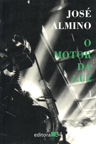 José Almino - O motor da luz.
