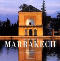 José Alvarez - L'art de vivre à Marrakech.