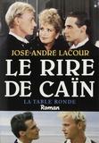José-André Lacour - Le Rire de Caïn.