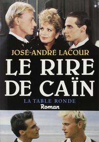 Amazon livre électronique télécharger Le Rire de Caïn par José-André Lacour RTF MOBI 9782710300267 (French Edition)