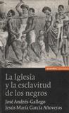 José Andrés-Gallego - La Iglesia y la esclavitud de los negros.