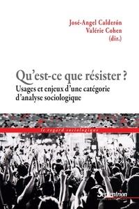 José-Angel Calderon et Valérie Cohen - Qu'est-ce que résister ? - Usages et enjeux d'une catégorie d'analyse sociologique.