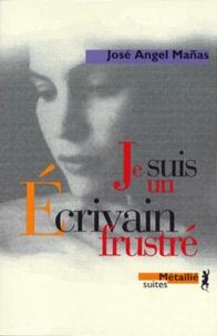 José-Angel Mañas - Je suis un écrivain frustré.