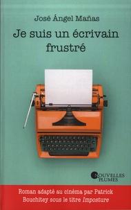 José Angel Mañas - Je suis un écrivain frustré.