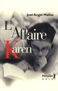 José Angel Mañas - L'Affaire Karen.