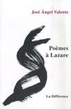 José-Angel Valente - Poèmes à Lazare - Edition bilingue français-espagnol.