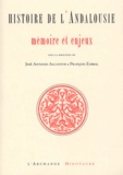 José Antonio Alcantud et François Zabbal - Histoire de l'Andalousie - Mémoire et enjeux.