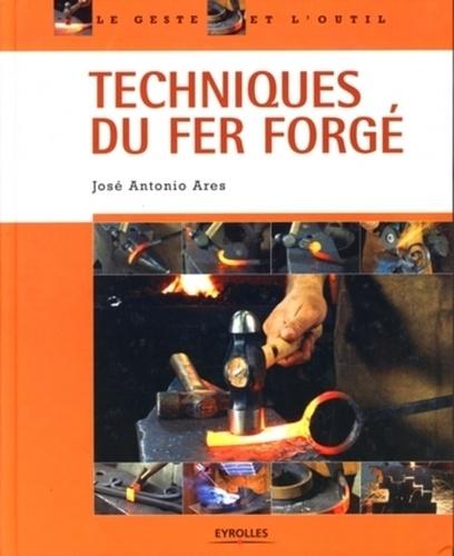 José-Antonio Ares - Techniques du fer forgé.