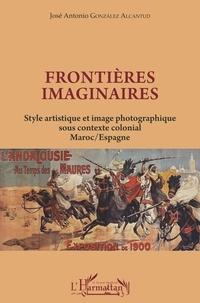 José-Antonio Gonzalez Alcantud - Frontières imaginaires - Style artistique et image photographique sous contexte colonial Maroc/Espagne.