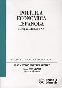 José Antonio Martinez Alvarez - Política económica española - La España del siglo XXI.
