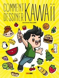 José Antonio Pérez - Comment dessiner Kawaii.