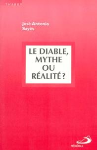 José-Antonio Sayes - Le diable - Mythe ou réalité ?.