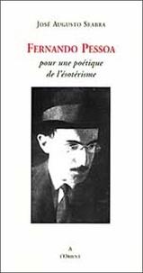 José-Augusto Seabra - Fernando Pessoa - Pour une poétique de l'ésotérisme.