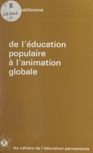 José Baldizzone et Paul Fahy - De l'éducation populaire à l'animation globale.