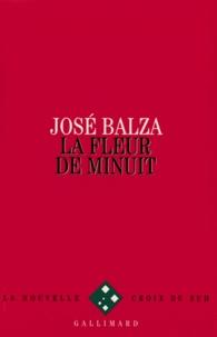 José Balza - La fleur de minuit.