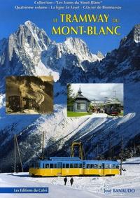 José Banaudo - Le tramway du Mont-Blanc - La ligne Le Fayet-Glacier de Bionnassay.