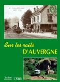 José Banaudo - Sur les rails d'Auvergne.