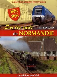 José Banaudo - Sur les rails de Normandie.