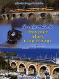 José Banaudo - Sur les rails de Provence Alpes Côte d'Azur.