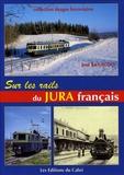 José Banaudo - Sur les rails du Jura français.