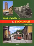 José Banaudo - Sur les rails du Lyonnais - Volume 2, Les réseaux secondaires, tacots, ficelles et métro.