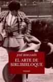 José Bergamín - El arte de birlibirloque.