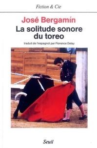 José Bergamín - La Solitude sonore du toreo.