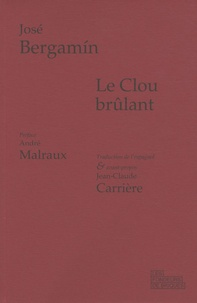 José Bergamín - Le Clou brûlant.