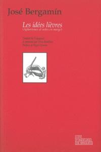 José Bergamin - Les idées lièvres - (Aphorismes et notes en marge).